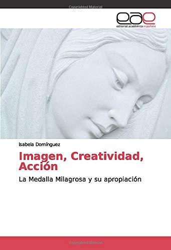 Imagen, Creatividad, Acción: La Medalla Milagrosa y su apropiación