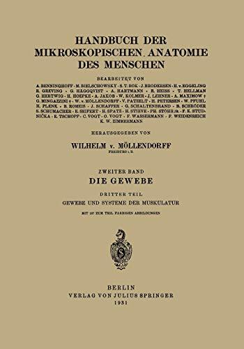 Die Gewebe: Dritter Teil Gewebe und Systeme der Muskulatur (Handbuch der mikroskopischen Anatomie des Menschen Handbook of Mikroscopic Anatomy (2/3))