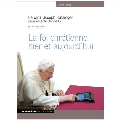 La foi chrétienne hier et aujourd'hui  audiobook cover art