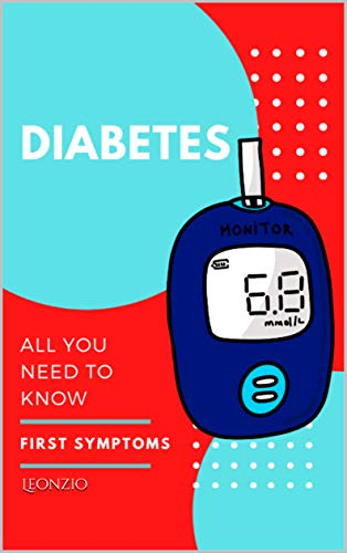 DIABETES: all you need to know, first symptoms (English Edition)
