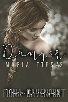 Danger (Mafia Ties Book 2) by [Fiona Davenport]