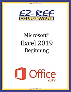Microsoft Excel 2019 - Beginning: Instructor Guide (Color)