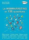 Le webmarketing en 150 questions:...