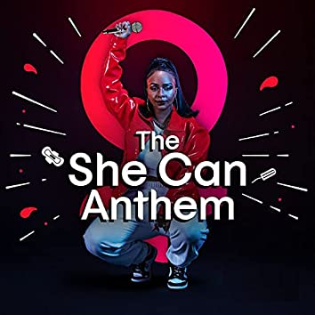 The She Can Anthem