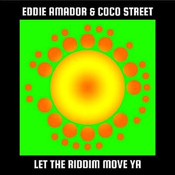 Let The Riddim Move Ya!
