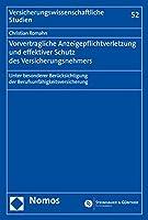 Vorvertragliche Anzeigepflichtverletzung Und Effektiver Schutz Des Versicherungsnehmers: Unter Besonderer Berucksichtigung Der Berufsunfahigkeitsversicherung (Versicherungswissenschaftliche Studien)