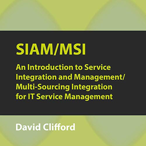 SIAM/MSI: An Introduction to Service Integration and Management/ Multi-Sourcing Integration for IT Service Management audiobook cover art