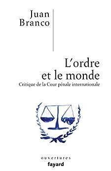 L'ordre et le monde (Essais) par [Juan Branco]