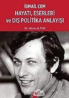 Ismail Cem Hayati, Eserleri ve Dis Politika Anlayisi