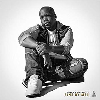 Fine by Me II