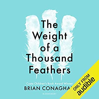 The Weight of a Thousand Feathers                   By:                                                                                                                                 Brian Conaghan                               Narrated by:                                                                                                                                 Drew Dillon                      Length: 7 hrs and 10 mins     6 ratings     Overall 4.5