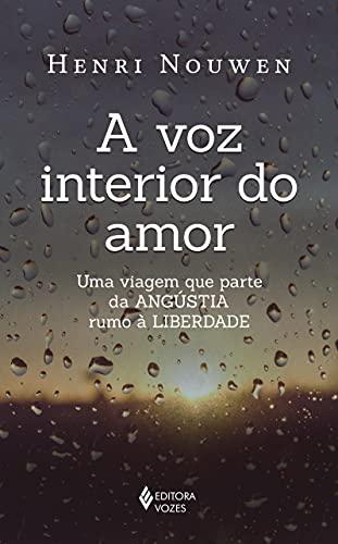 A voz interior do amor: Uma viagem que parte da angústia rumo à liberdade