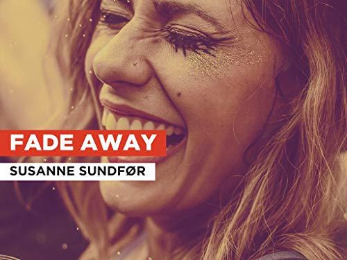 Fade Away al estilo de Susanne Sundfør