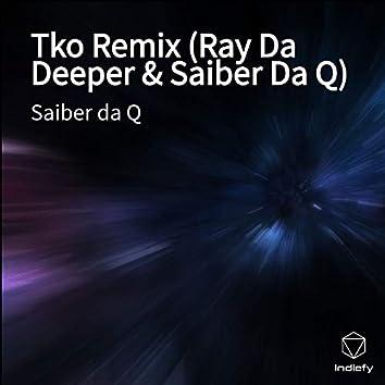 Tko Remix (Ray Da Deeper & Saiber Da Q)
