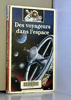 Paperback Des voyageurs dans l'espace (DECOUVERTE BENJAMIN (1)) [French] Book