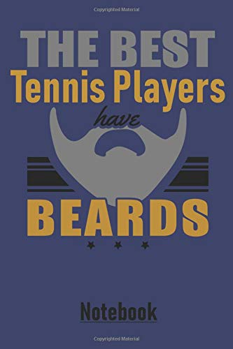 THE BEST Tennis Players have BEARDS Notebook: Large dotted matrix notebook with 120 pages in 6x9 inches. Perfect as a present for Christmas, Easter, ... notes in. For men, women, boys and girls.