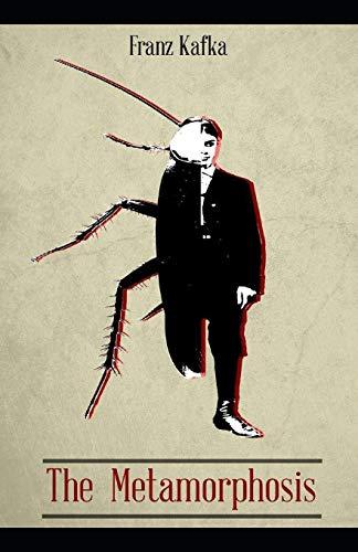 The Metamorphosis: Franz Kafka (Classics,Literature) [Annotated]