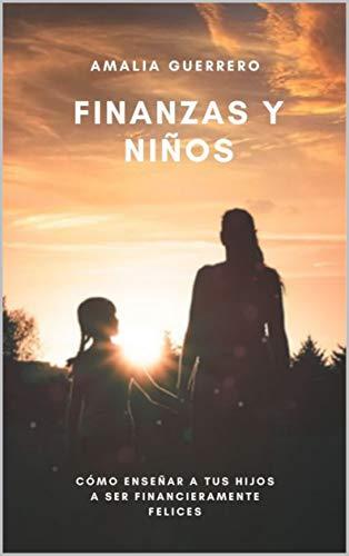 Cómo enseñar a tus hijos a ser financieramente felices
