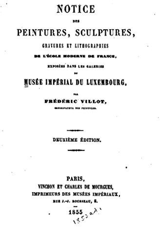 Notice des Peintures Sculptures, Gravures et Lithographies de l\'école Moderne de France (French Edition)