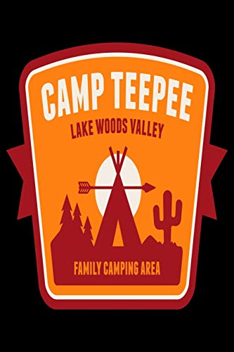 Camp Teepee Lake Woods Valley Family Camping Area: Camping Notebook, Lined Blank Book For Notes, 6 x 9, 120 White Color Pages, Matte Finish Cover