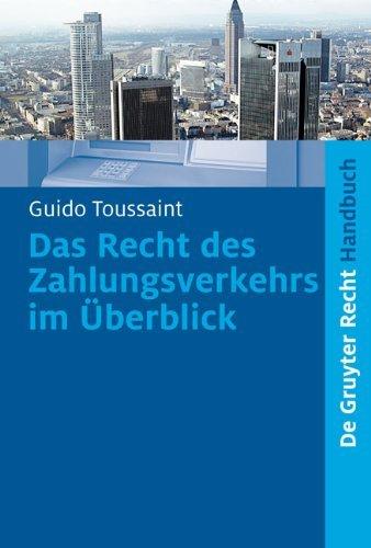 Das Recht des Zahlungsverkehrs im Überblick: Praxishandbuch (De Gruyter Handbuch)