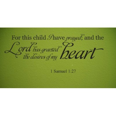 Wheeler3Designs for This Child I Have Prayed 1 Samuel 1:27 Quote 36x11 Wall Decal Saying