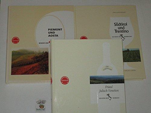 Friaul Julisch-Venetien: Seine Weine und Weinmacher. Gesamtwerk Italienischer Wein 1.