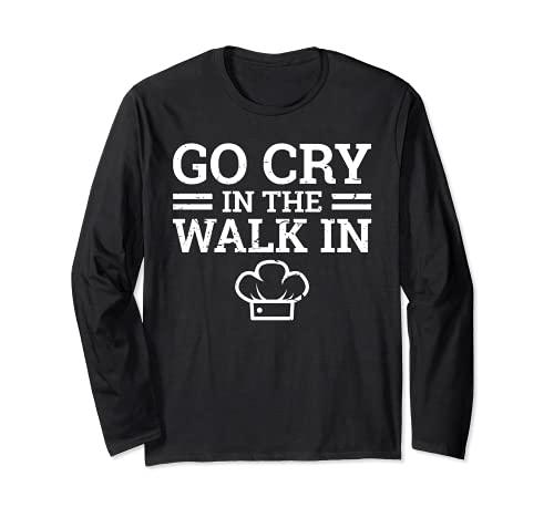 おもしろいシェフキッチンスタッフ Go Cry in ザ・ウォークイン 長袖Tシャツ
