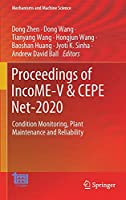 Proceedings of IncoME-V & CEPE Net-2020: Condition Monitoring, Plant Maintenance and Reliability (Mechanisms and Machine Science, 105)