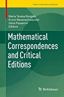 Mathematical Correspondences and Critical Editions (Trends in the History of Science)