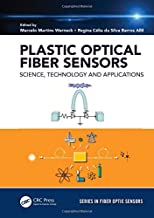Plastic Optical Fiber Sensors: Science, Technology and Applications (Series in Fiber Optic Sensors)