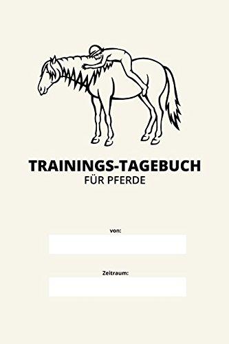 Trainings-Tagebuch für Pferde: Positives Training mit deinem Pferd festhalten und verbessern. Dauerkalender, 180 Tage, inkl.