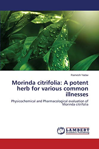 Morinda citrifolia: A potent herb for various common illnesses: Physicochemical and Pharmacological evaluation of Morinda citrifolia