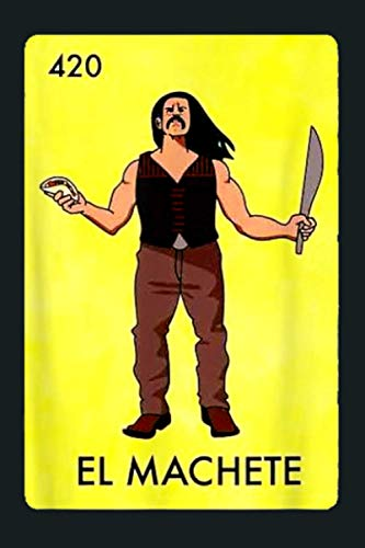 Funny EL MACHETE Loteria Mexican Lottery Bingo: Notebook Planner - 6x9 inch Daily Planner Journal, To Do List Notebook, Daily Organizer, 114 Pages
