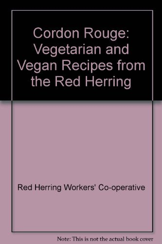 Cordon Rouge: Vegetarian and Vegan Recipes from the Red Herring
