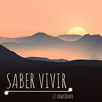 Saber Vivir: 22 Canciones - La Música para Ver el Lado Positivo de la Vida y Vivirla con Energía y Alegría
