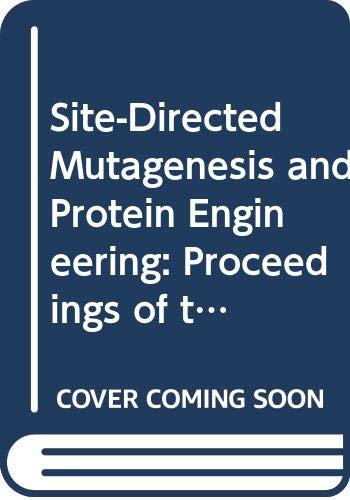 Site-Directed Mutagenesis and Protein Engineering: Proceedings of the International Symposium on Site-Directed Mutagenesis and Protein Engineering,: International Symposium Proceedings