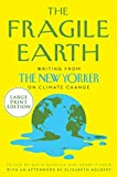Image of The Fragile Earth: Writings from The New Yorker on Climate Change