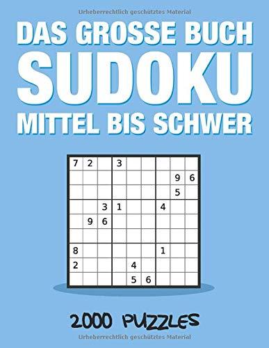 Das große Buch Sudoku mittel bis schwer 2000 Puzzles: mittel bis schwer, Logikspiele Für Erwachsene,Ideal zum logischen Denken denken