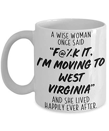 N\A Taza del Estado de Virginia Occidental Regalo Divertido del refrán Que una Mujer Sabia Dijo una Vez FCK It Me Estoy mudando a Virginia Occidental Regalo para Madre Vecino Tío Amigos Hermano