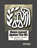 Maine Lawsuit Against The IRS: For Unfair Trade Practices