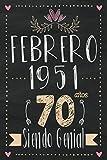 febrero 1951 - 70 Años Siendo Genial: Regalo de cumpleaños de 70 años para mujeres hombre mama papa, regalo de cumpleaños para niñas tía novia niños, cuaderno de cumpleaños 70 años, 15.24x22.86 cm