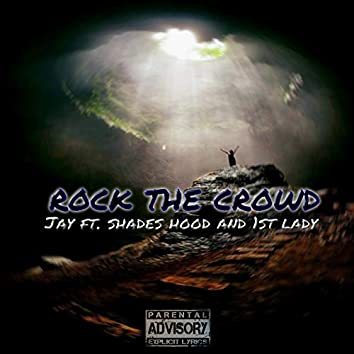 Rock the Crowd (feat. shades hood & 1st Lady)