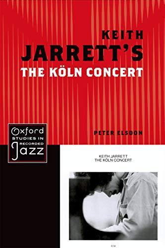 Keith Jarrett's The Koln Concert (Oxford Studies in Recorded Jazz) (English Edition)