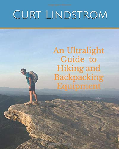 An Ultralight Guide to Hiking and Backpacking Equipment