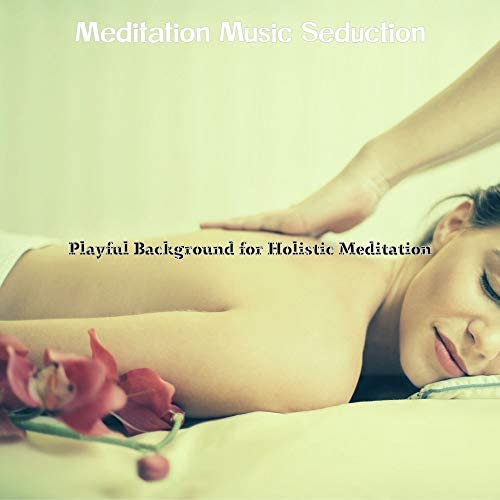 Meditation Music Seduction