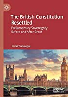 The British Constitution Resettled: Parliamentary Sovereignty Before and After Brexit