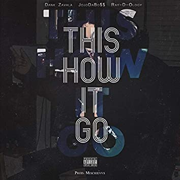 This How It Go (feat. JojoDaBo$$ & Ray-D-Ology)