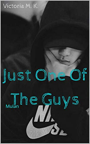 Just One Of The Guys: Mulan (S.S.R.K Book 2) (English Edition)