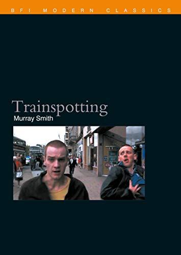 Trainspotting (BFI Film Classics) (English Edition)
